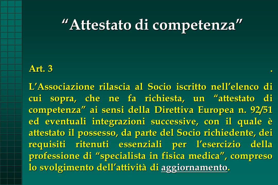 Art. 3. LAssociazione rilascia al Socio iscritto nellelenco di cui sopra, che ne fa richiesta, un attestato di competenza ai sensi della Direttiva Eur
