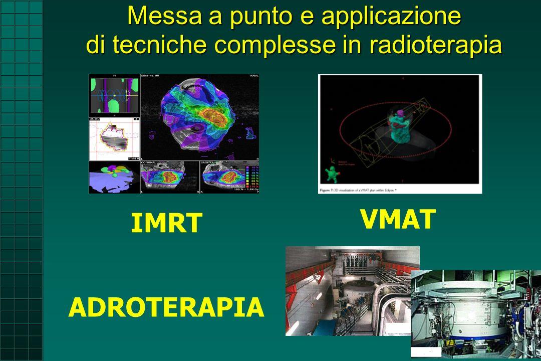 IMRT Messa a punto e applicazione di tecniche complesse in radioterapia VMAT ADROTERAPIA