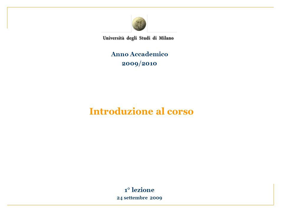 Introduzione al corso 1° lezione 24 settembre 2009 Anno Accademico 2009/2010