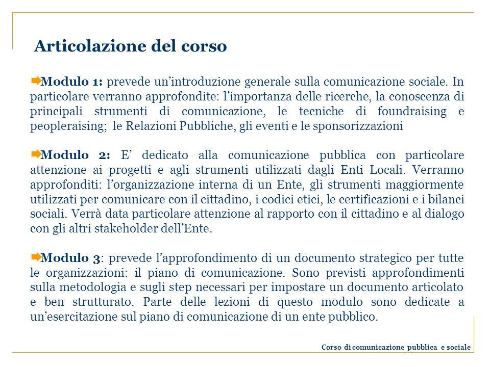 Modulo 1: prevede unintroduzione generale sulla comunicazione sociale.