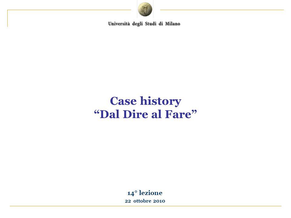Case history Dal Dire al Fare 14° lezione 22 ottobre 2010