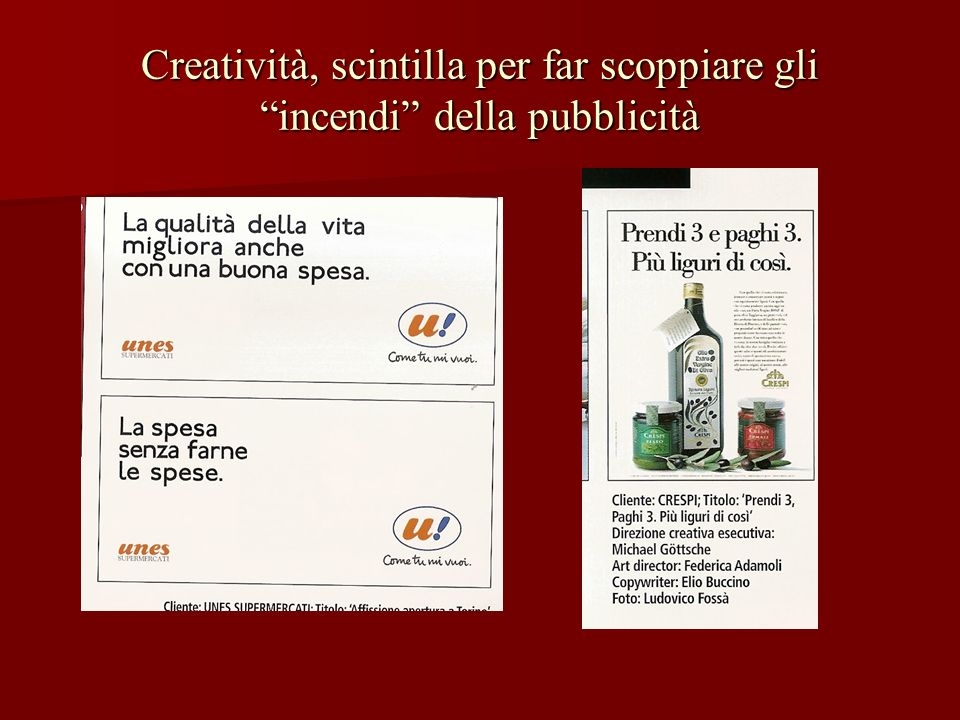 Creatività, scintilla per far scoppiare gli incendi della pubblicità