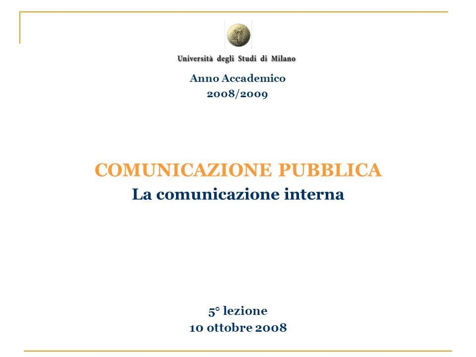 COMUNICAZIONE PUBBLICA La comunicazione interna 5° lezione 10 ottobre 2008 Anno Accademico 2008/2009