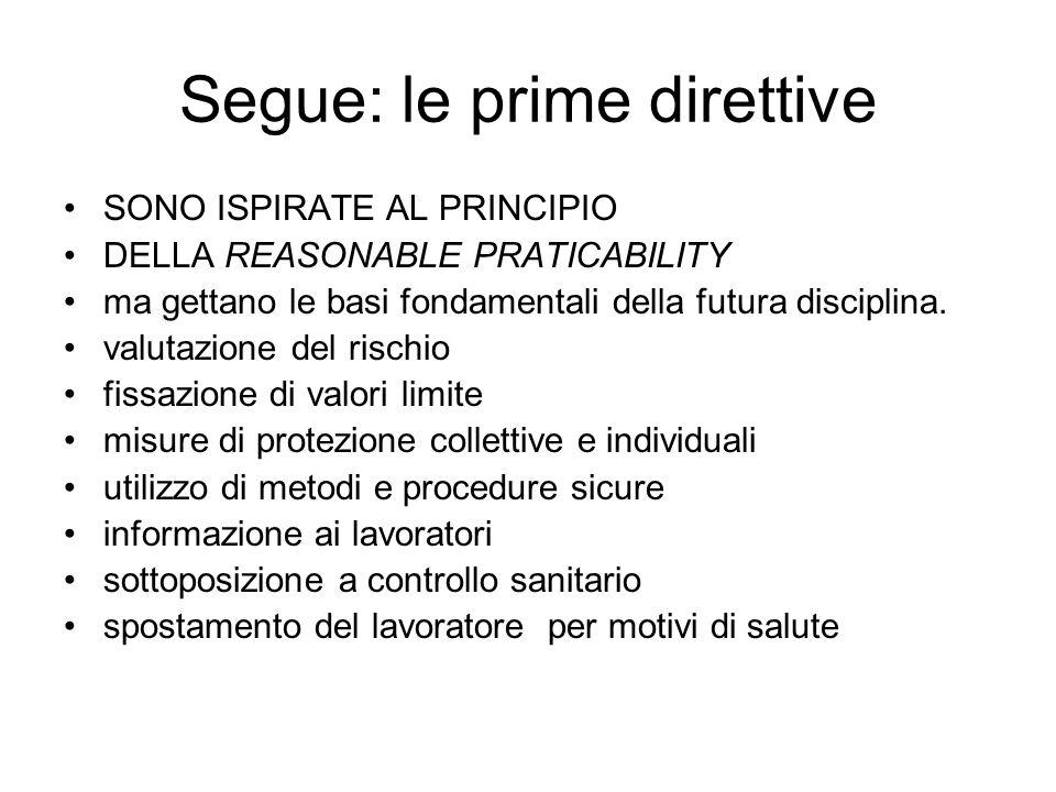 Segue: le prime direttive SONO ISPIRATE AL PRINCIPIO DELLA REASONABLE PRATICABILITY ma gettano le basi fondamentali della futura disciplina. valutazio