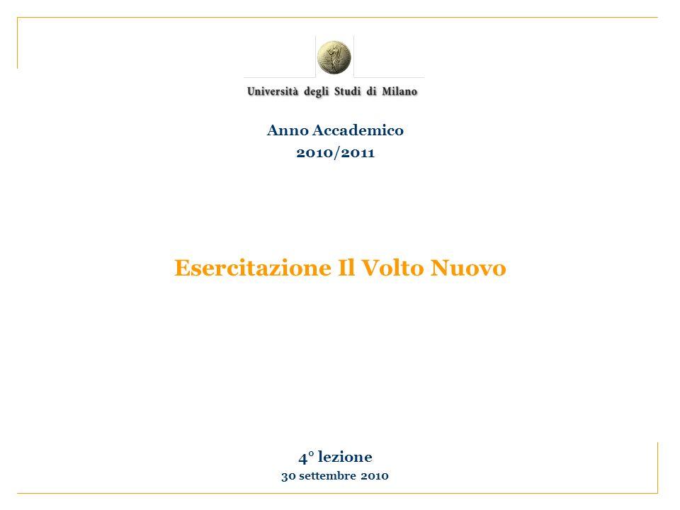 Esercitazione Il Volto Nuovo 4° lezione 30 settembre 2010 Anno Accademico 2010/2011