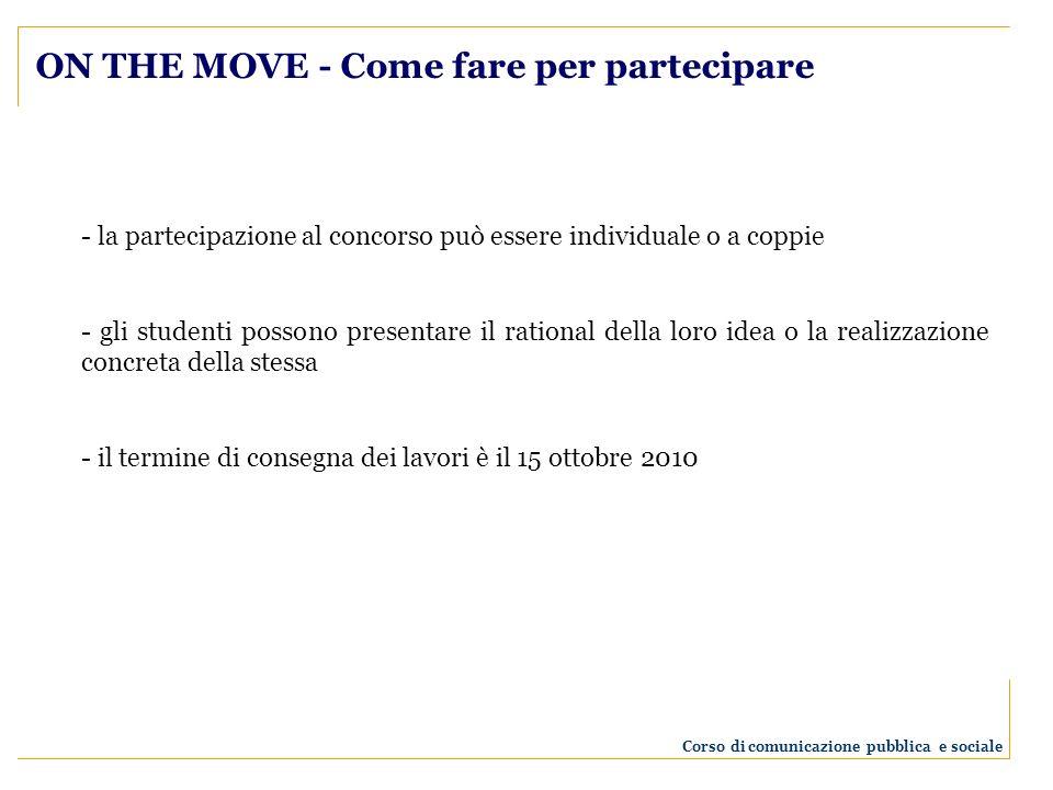 ON THE MOVE - Come fare per partecipare - la partecipazione al concorso può essere individuale o a coppie - gli studenti possono presentare il rationa