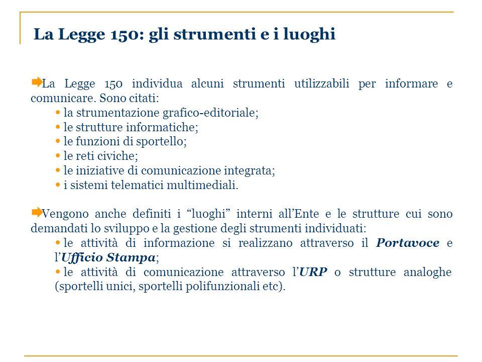 La Legge 150 individua alcuni strumenti utilizzabili per informare e comunicare.