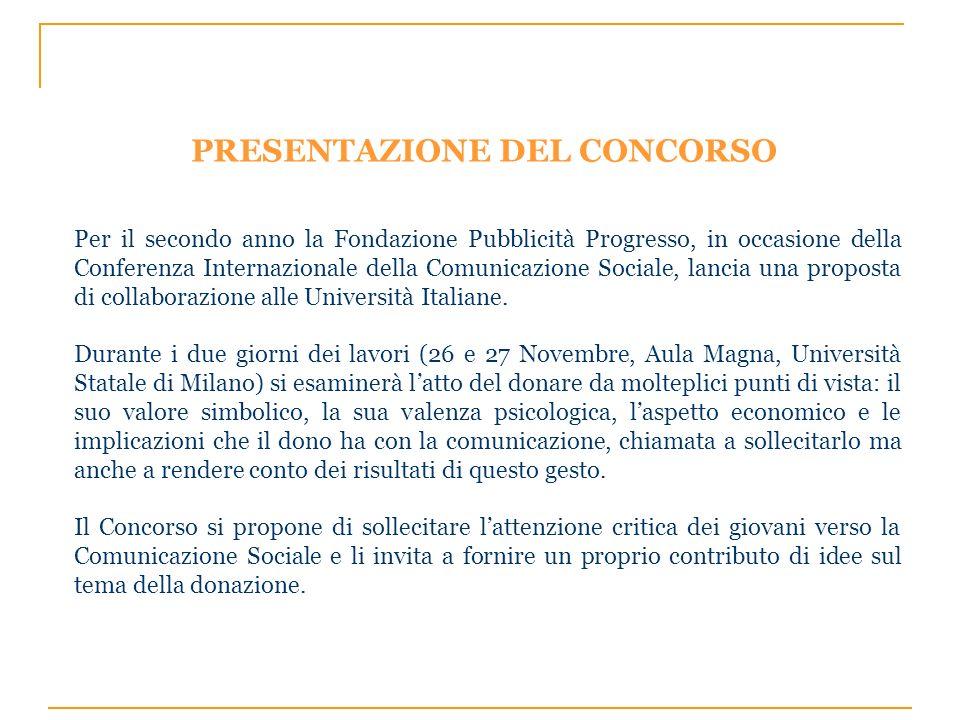 PRESENTAZIONE DEL CONCORSO Per il secondo anno la Fondazione Pubblicità Progresso, in occasione della Conferenza Internazionale della Comunicazione So