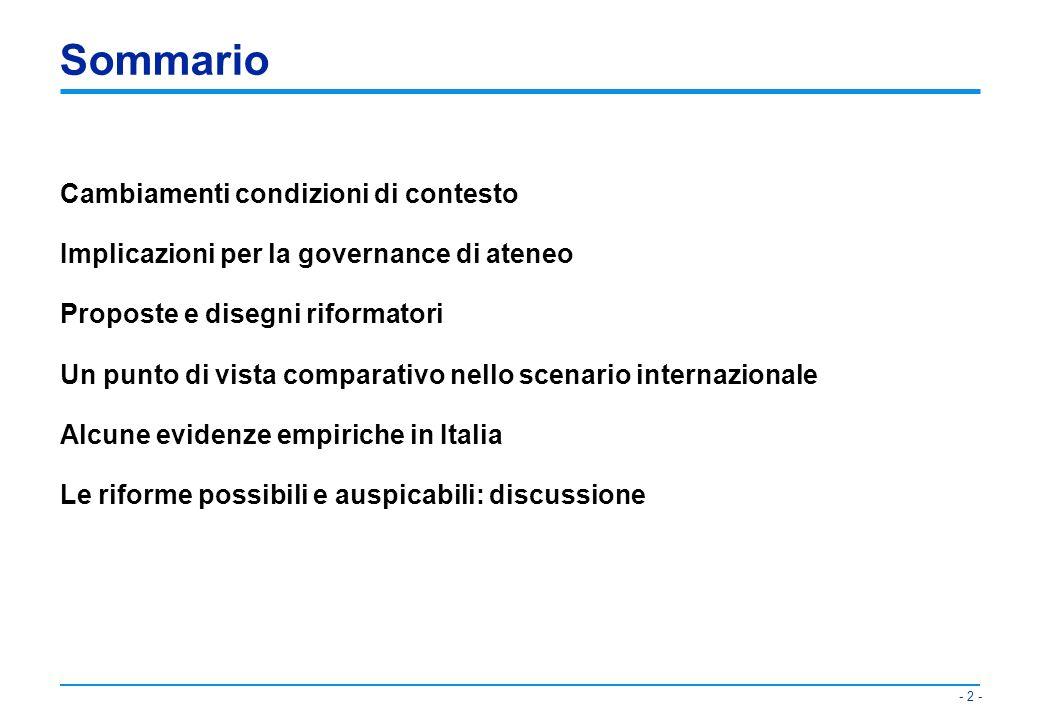 - 3 - Cambiamenti nelle condizioni di contesto Incertezza sulle fonti di finanziamento Competizione Accountability