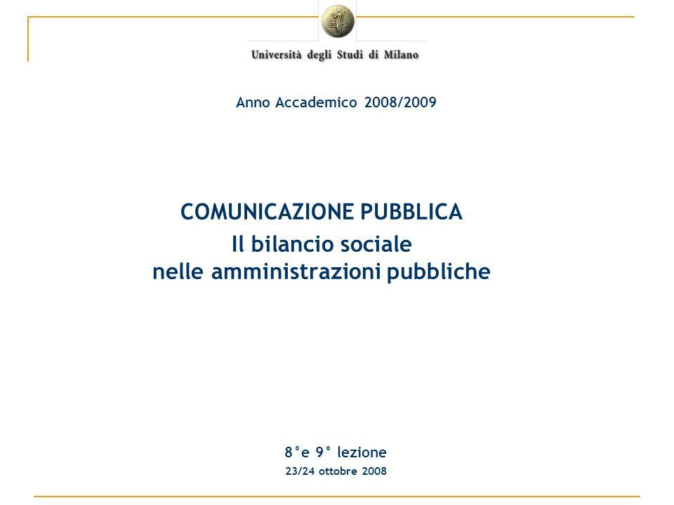 COMUNICAZIONE PUBBLICA Il bilancio sociale nelle amministrazioni pubbliche 8°e 9° lezione 23/24 ottobre 2008 Anno Accademico 2008/2009