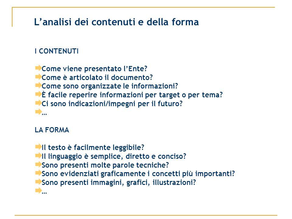 Lanalisi dei contenuti e della forma I CONTENUTI Come viene presentato lEnte.