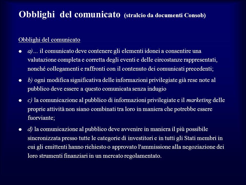 Obblighi del comunicato (stralcio da documenti Consob) Obblighi del comunicato a)… il comunicato deve contenere gli elementi idonei a consentire una v