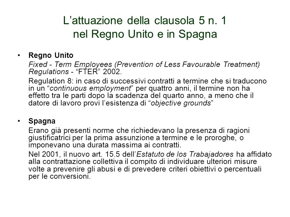 Lattuazione della clausola 5 n. 1 nel Regno Unito e in Spagna Regno Unito Fixed - Term Employees (Prevention of Less Favourable Treatment) Regulations