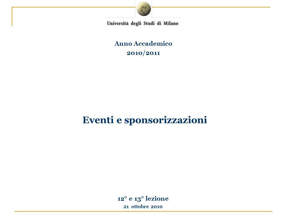 Eventi e sponsorizzazioni 12° e 13° lezione 21 ottobre 2010 Anno Accademico 2010/2011