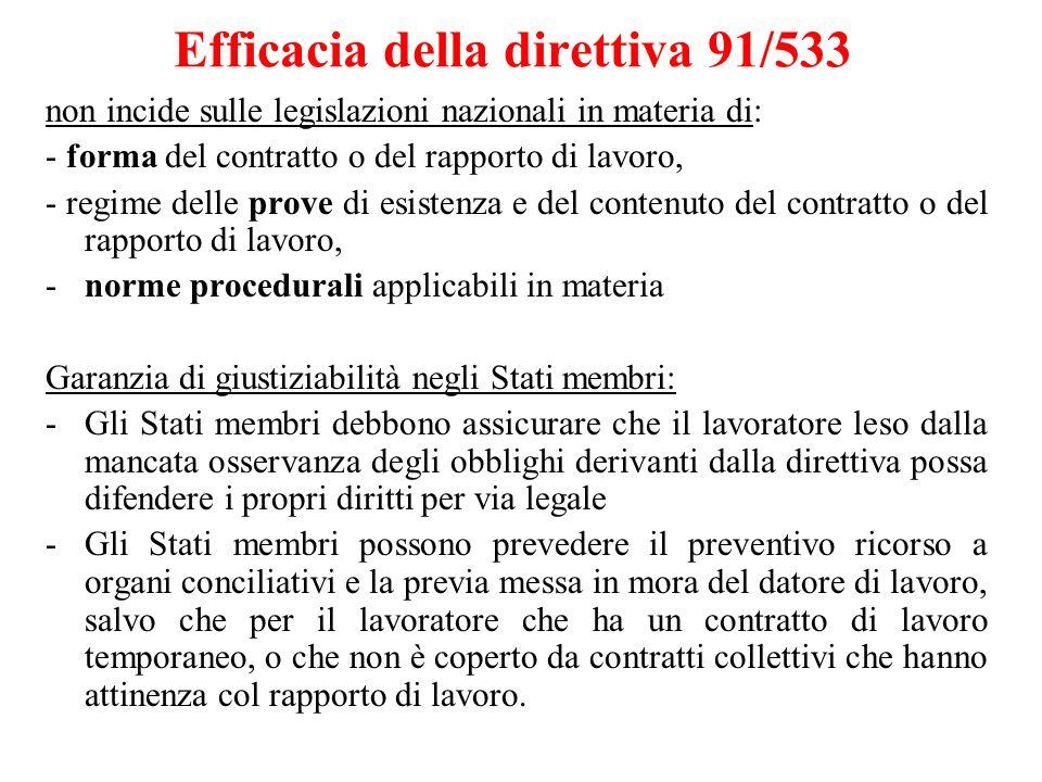 Efficacia della direttiva 91/533 non incide sulle legislazioni nazionali in materia di: - forma del contratto o del rapporto di lavoro, - regime delle