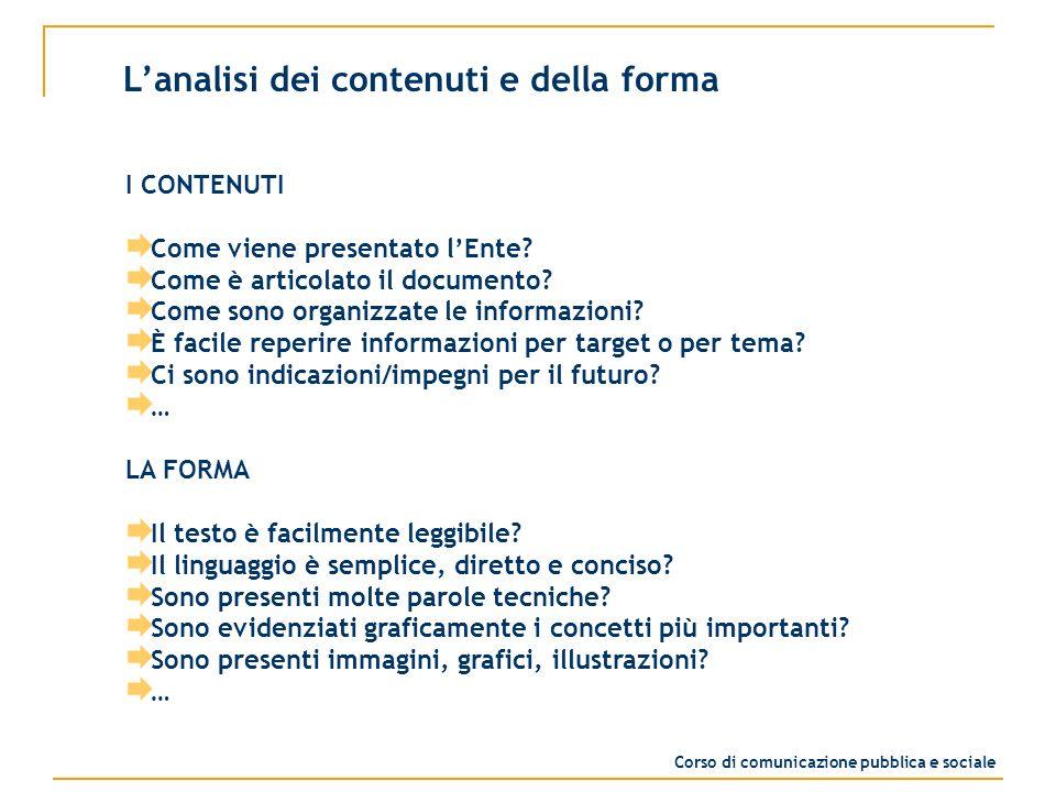 Lanalisi dei contenuti e della forma I CONTENUTI Come viene presentato lEnte? Come è articolato il documento? Come sono organizzate le informazioni? È