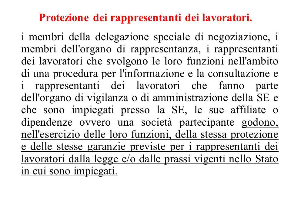 Protezione dei rappresentanti dei lavoratori. i membri della delegazione speciale di negoziazione, i membri dell'organo di rappresentanza, i rappresen