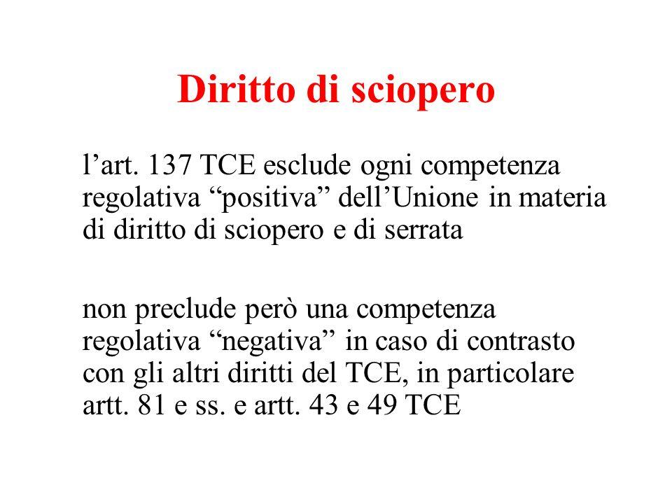 Diritto di sciopero lart. 137 TCE esclude ogni competenza regolativa positiva dellUnione in materia di diritto di sciopero e di serrata non preclude p