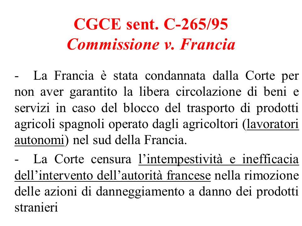 CGCE sent. C-265/95 Commissione v. Francia -La Francia è stata condannata dalla Corte per non aver garantito la libera circolazione di beni e servizi