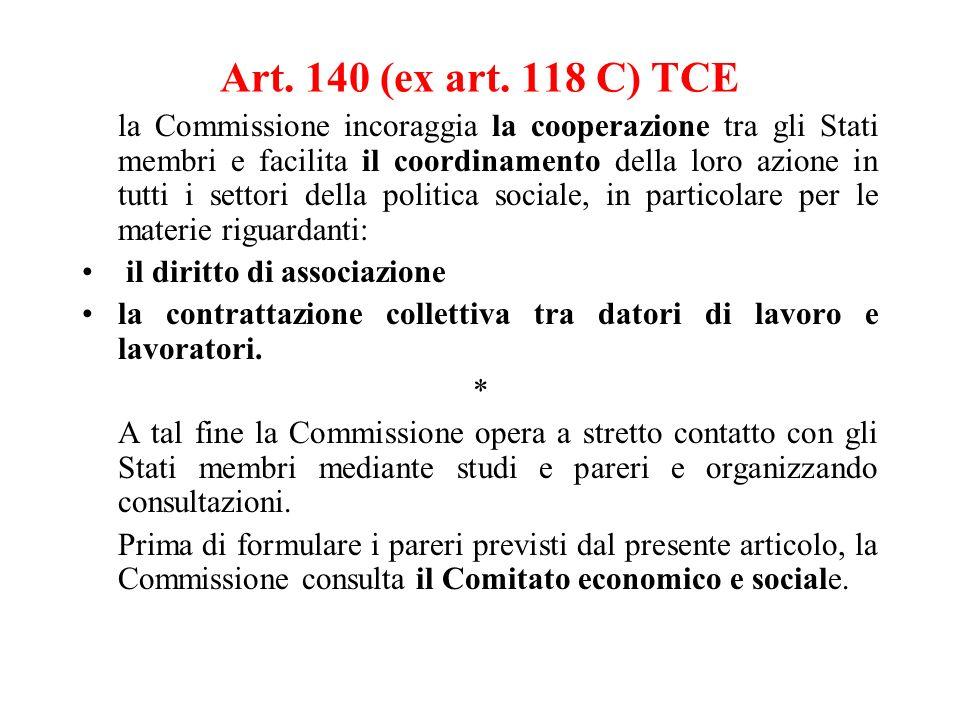 Art. 140 (ex art. 118 C) TCE la Commissione incoraggia la cooperazione tra gli Stati membri e facilita il coordinamento della loro azione in tutti i s