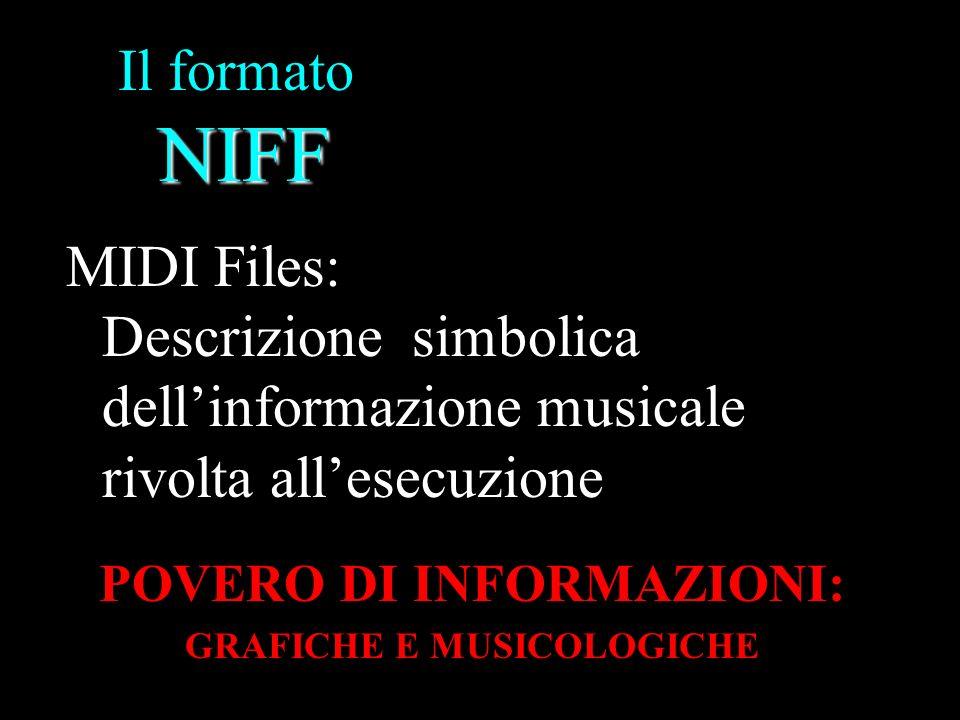 NIFF Il formato NIFF Obiettivi: 1) Completezza notazionale (editoria, acquisizione da scanner ) 2) Equivalenza con il MIDI (informazione relativa allesecuzione) 3) Espandibilita, Flessibilita e Compattezza