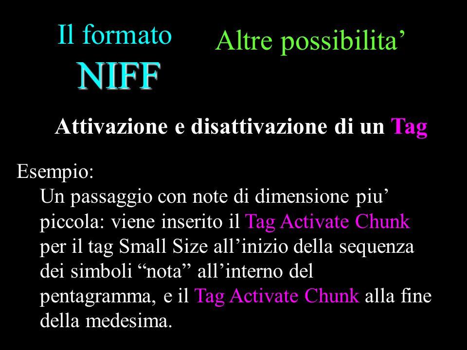 NIFF Il formato NIFF Altre possibilita Esempio: Un passaggio con note di dimensione piu piccola: viene inserito il Tag Activate Chunk per il tag Small