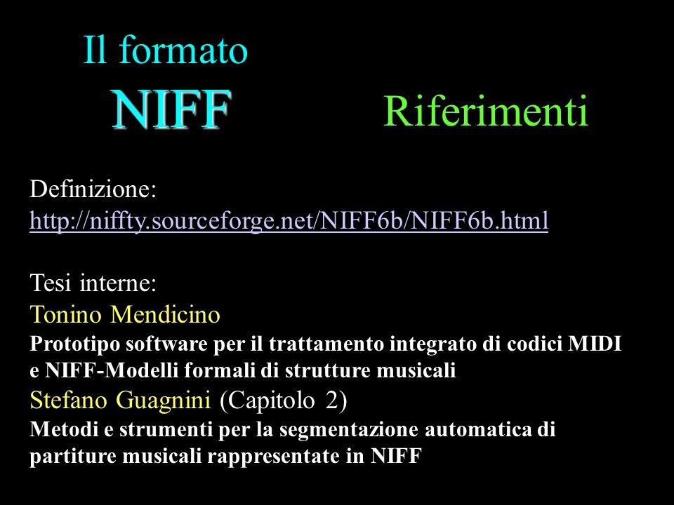 NIFF Il formato NIFF Riferimenti Definizione: http://niffty.sourceforge.net/NIFF6b/NIFF6b.html Tesi interne: Tonino Mendicino Prototipo software per i