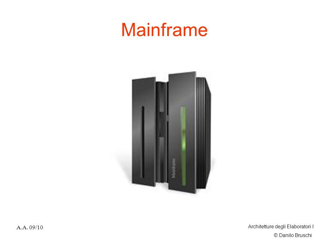 © Danilo Bruschi A.A. 09/10 Architetture degli Elaboratori I Mainframe