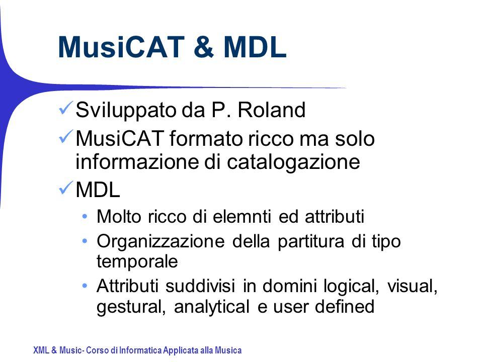 XML & Music- Corso di Informatica Applicata alla Musica MusiCAT & MDL Sviluppato da P.