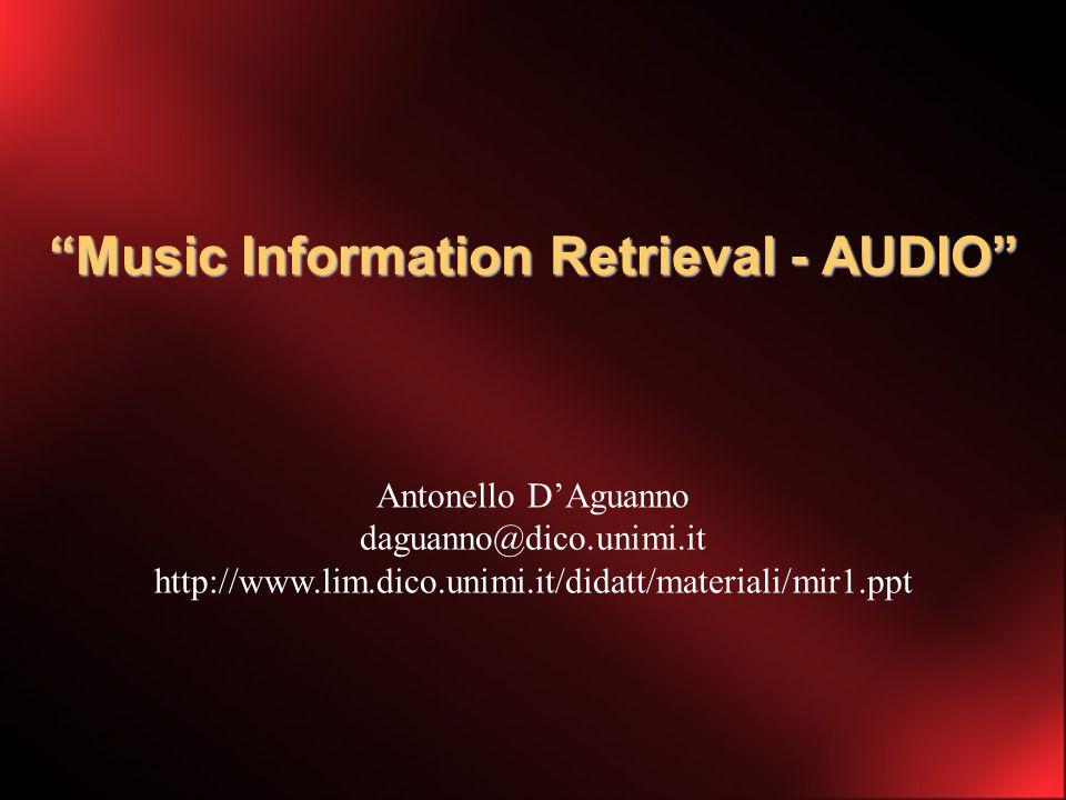 MIR MIR (Music Information Retrieval) SCOPO: Permettere una maggiore interazione e fruibilità dellinformazione musicale.
