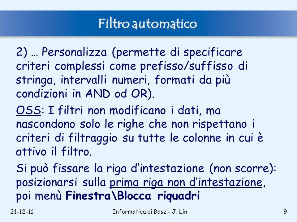 21-12-119 Filtro automatico 2) … Personalizza (permette di specificare criteri complessi come prefisso/suffisso di stringa, intervalli numeri, formati