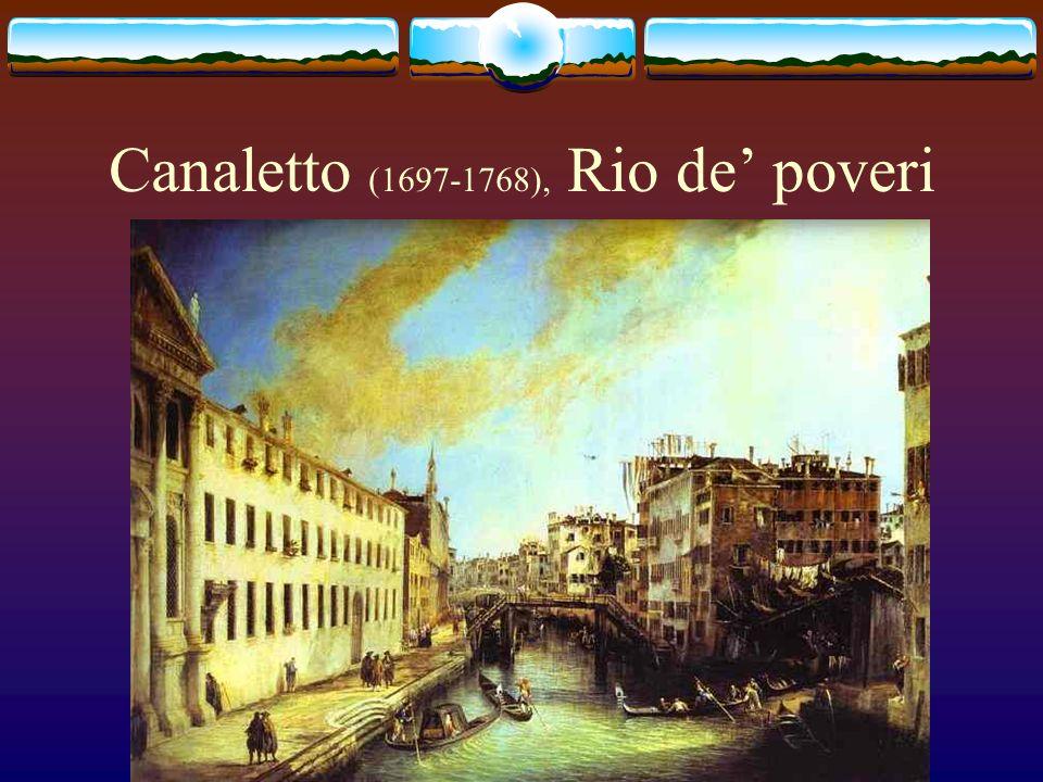 Canaletto (1697-1768), Rio de poveri