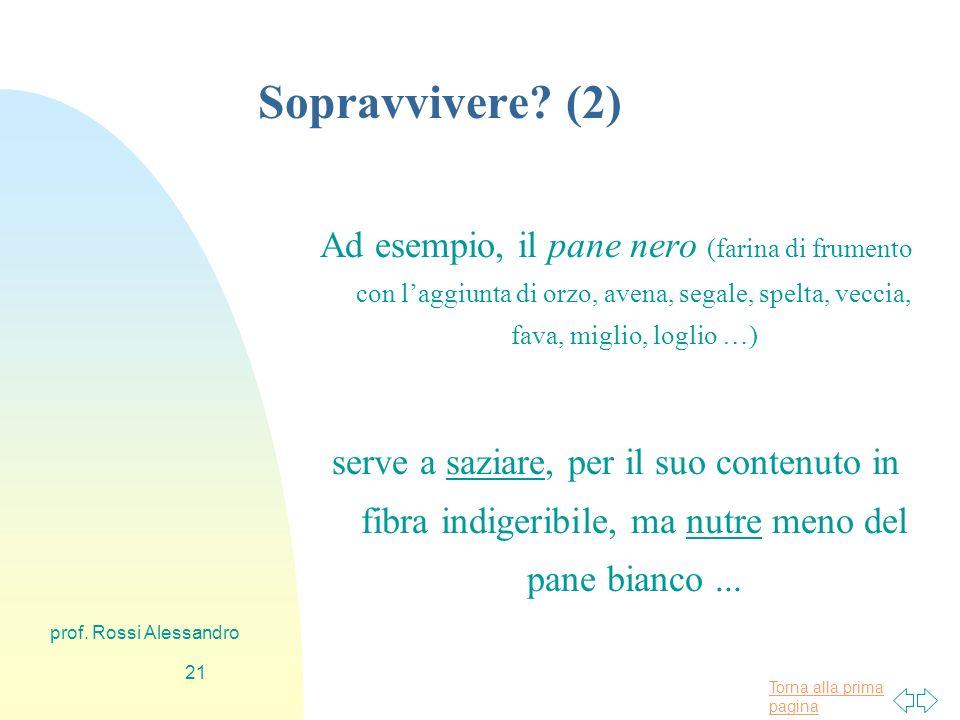 Torna alla prima pagina prof. Rossi Alessandro 20 Sopravvivere.
