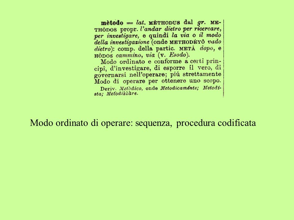 Modo ordinato di operare: sequenza, procedura codificata