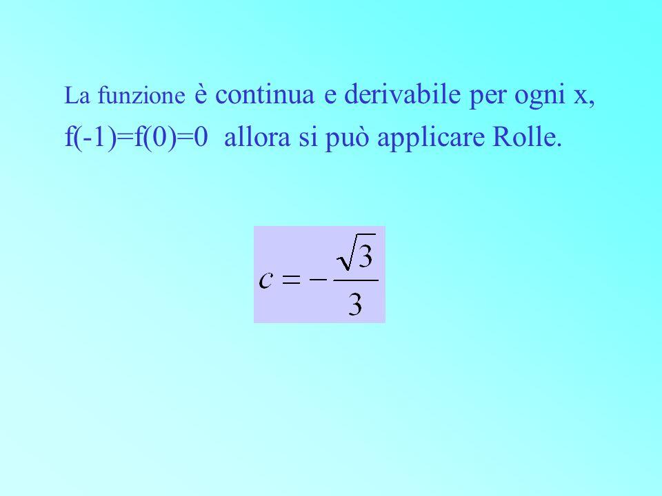La funzione è continua e derivabile per ogni x, f(-1)=f(0)=0 allora si può applicare Rolle.