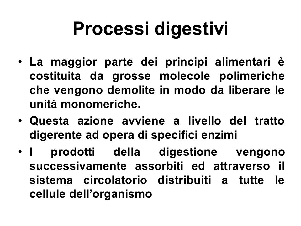 Linsieme dei processi si realizza attraverso una complessa sequenza di eventi chimici: 1.Omogeneizzazione meccanica del cibo 2.Secrezione di enzimi digestivi 3.Secrezione di elettroliti, acidi o basi che instaurano lambiente chimico adatto 4.Secrezione di acidi o Sali biliari necessari per la digestione dei lipidi 5.Trasporto dei prodotti della digestione dal lume intestinale al sangue o alla linfa