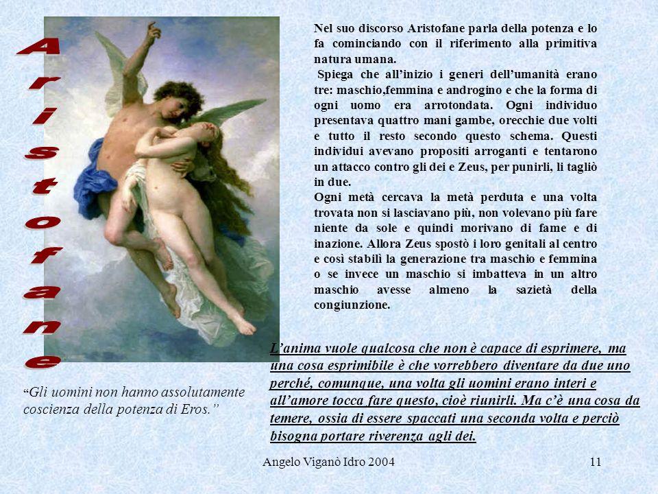 Angelo Viganò Idro 200411 Nel suo discorso Aristofane parla della potenza e lo fa cominciando con il riferimento alla primitiva natura umana. Spiega c