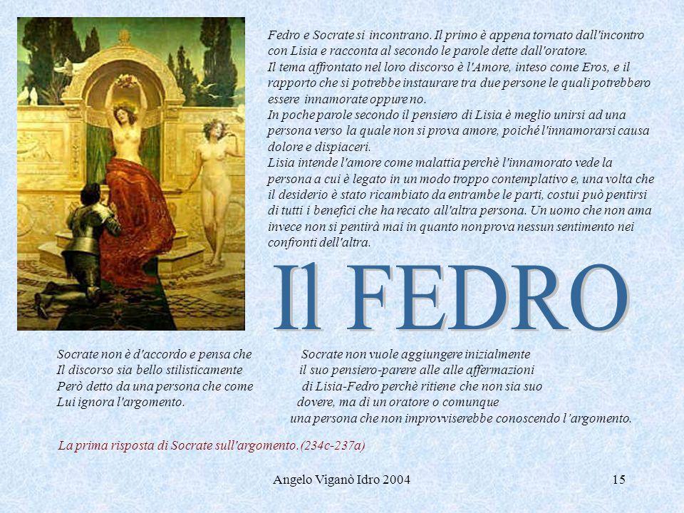 Angelo Viganò Idro 200415 Fedro e Socrate si incontrano. Il primo è appena tornato dall'incontro con Lisia e racconta al secondo le parole dette dall'