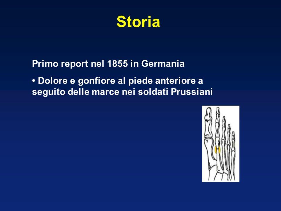 Storia Primo report nel 1855 in Germania Dolore e gonfiore al piede anteriore a seguito delle marce nei soldati Prussiani
