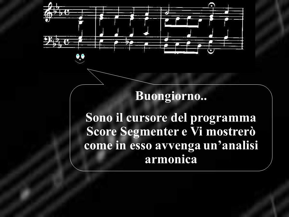 Buongiorno.. Sono il cursore del programma Score Segmenter e Vi mostrerò come in esso avvenga unanalisi armonica