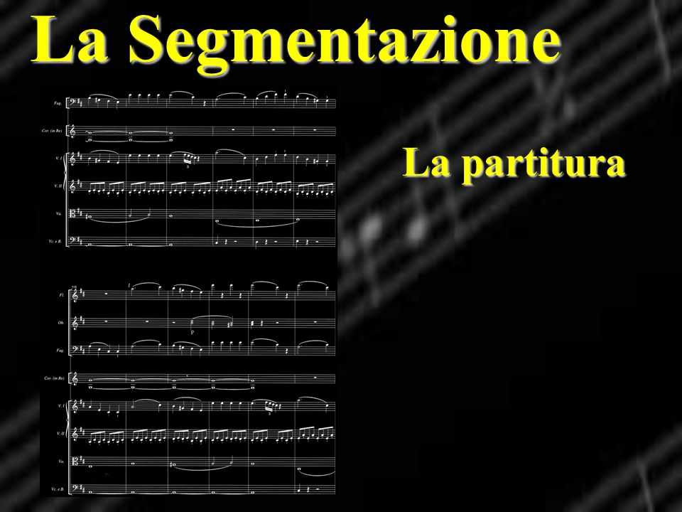 La Segmentazione La partitura