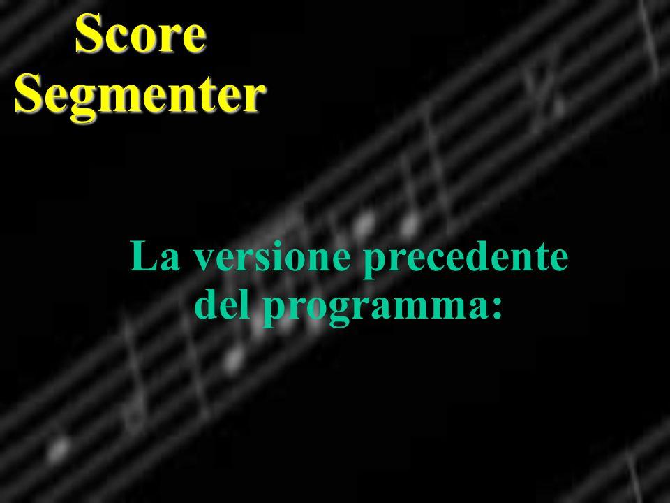 La versione precedente del programma: Score Segmenter
