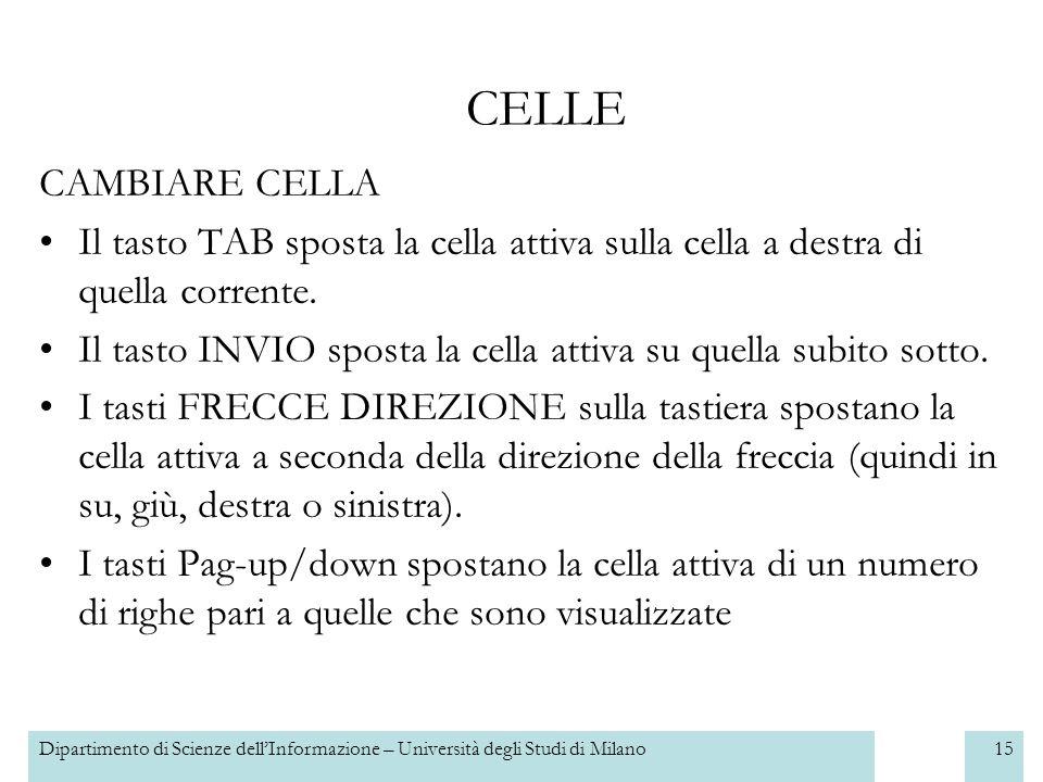 Dipartimento di Scienze dellInformazione – Università degli Studi di Milano16 CELLE CONTENUTO DI UNA CELLA Ogni cella può contenere diversi tipi di informazioni.