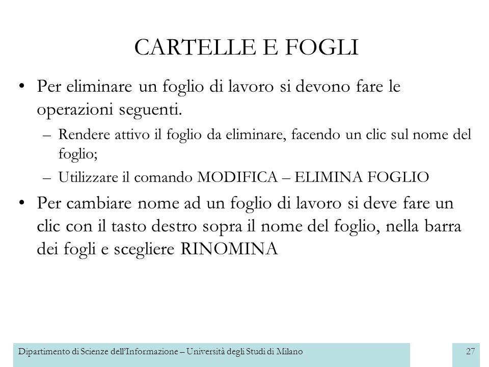 Dipartimento di Scienze dellInformazione – Università degli Studi di Milano28 FORMULE Uno degli obiettivi dei fogli di calcolo è di fornire il risultato di operazioni matematiche.