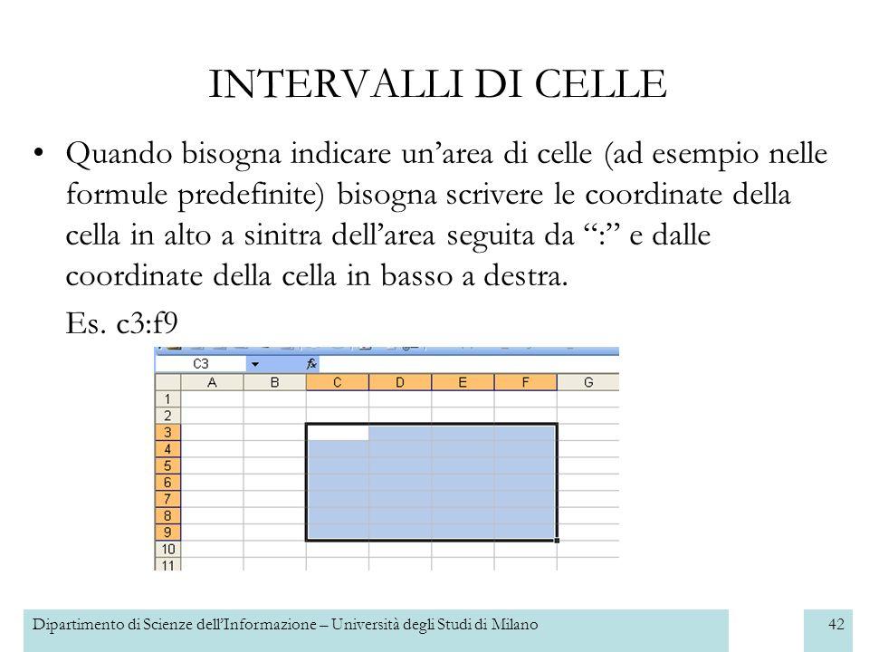 Dipartimento di Scienze dellInformazione – Università degli Studi di Milano43 SPOSTARE E COPIARE Il trascinamento è il metodo per copiare o spostare celle più semplice e più veloce.