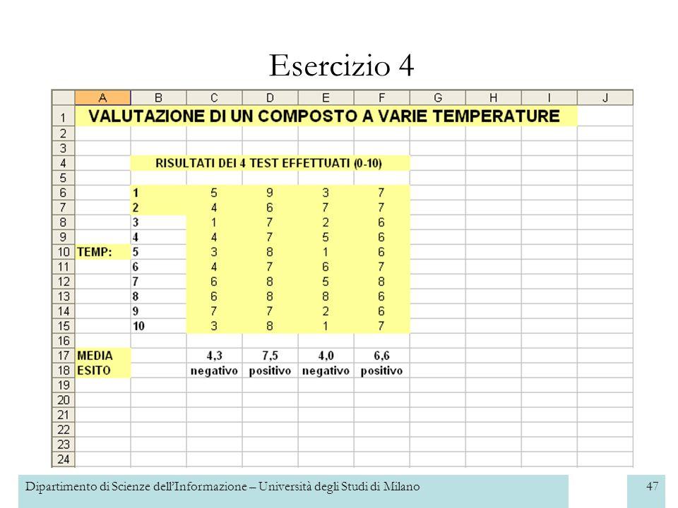 Dipartimento di Scienze dellInformazione – Università degli Studi di Milano47 Esercizio 4