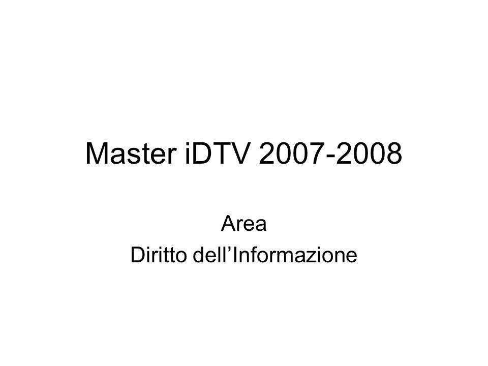 Master iDTV 2007-2008 Area Diritto dellInformazione
