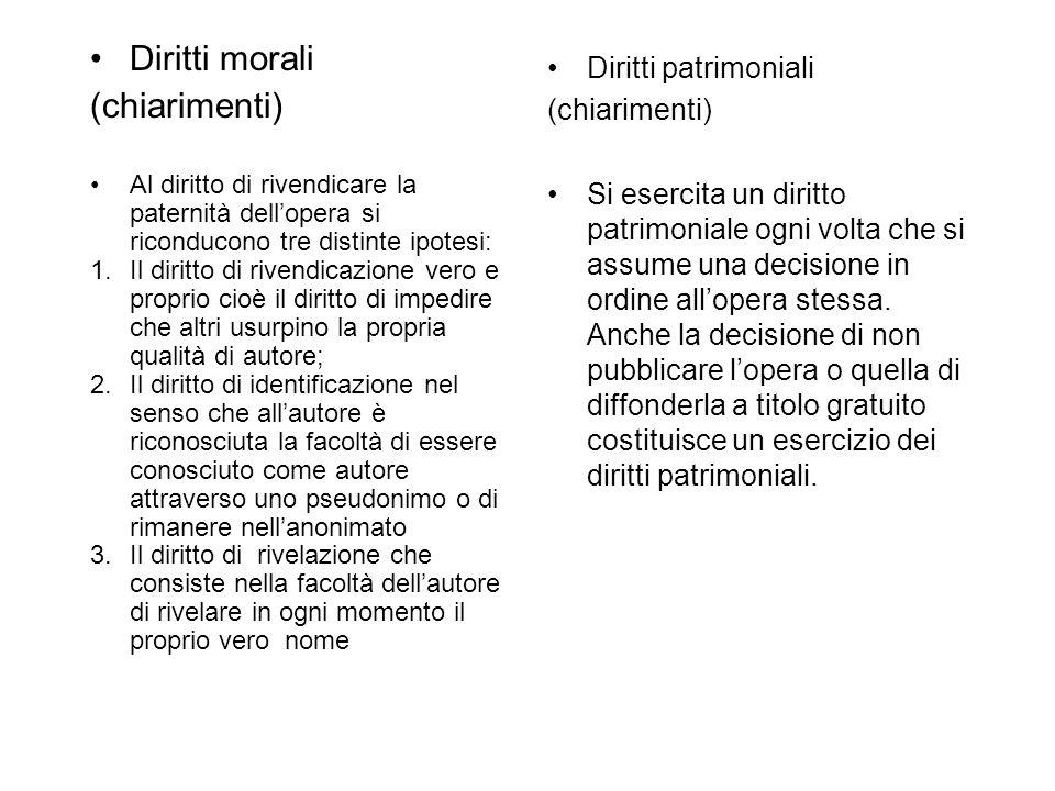 Diritti morali (chiarimenti) Al diritto di rivendicare la paternità dellopera si riconducono tre distinte ipotesi: 1.Il diritto di rivendicazione vero