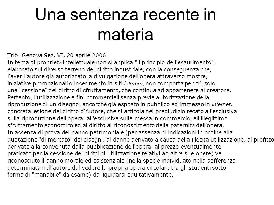 Una sentenza recente in materia Trib. Genova Sez. VI, 20 aprile 2006 In tema di propriet à intellettuale non si applica