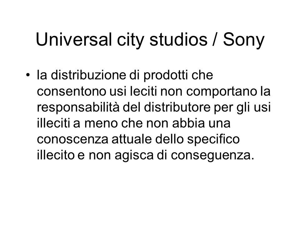 Universal city studios / Sony la distribuzione di prodotti che consentono usi leciti non comportano la responsabilità del distributore per gli usi ill